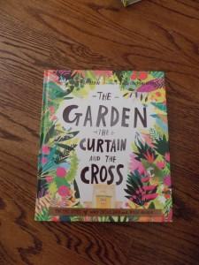 The Garden, The Curtain & The Cross : An Easter Book