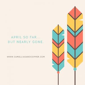 April So Far…But Nearly Gone.